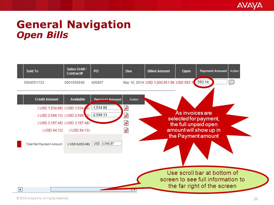 © 2013 Avaya Inc. All rights reserved. 23 General Navigation Open Bills As invoices are selected for payment, the full unpaid open amount will show up