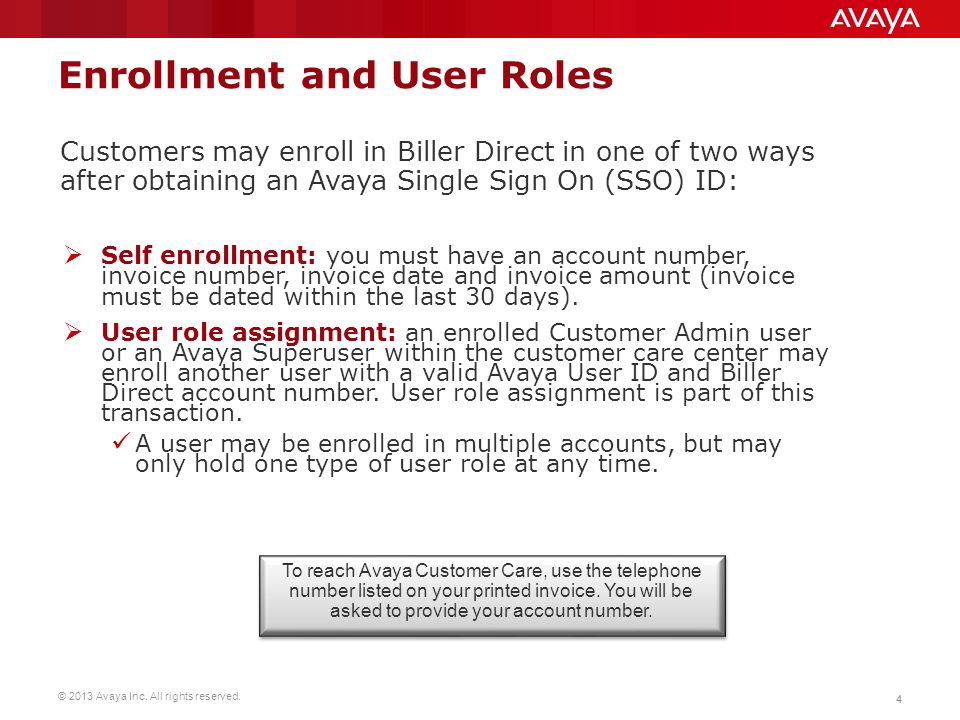 © 2013 Avaya Inc. All rights reserved. 44 Enrollment and User Roles  Self enrollment: you must have an account number, invoice number, invoice date a