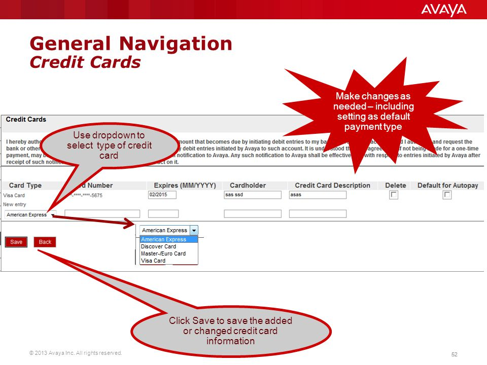 © 2013 Avaya Inc. All rights reserved. 52 General Navigation Credit Cards Make changes as needed – including setting as default payment type Use dropd