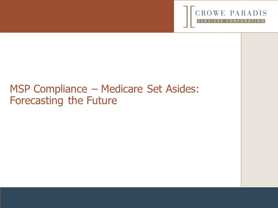 MSP Compliance – Medicare Set Asides: Forecasting the Future