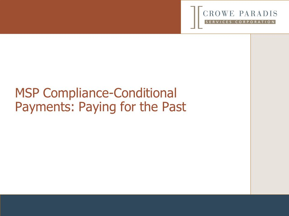 MSP Compliance-Conditional Payments: Paying for the Past