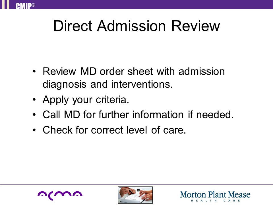 Direct Admission Review Review MD order sheet with admission diagnosis and interventions.