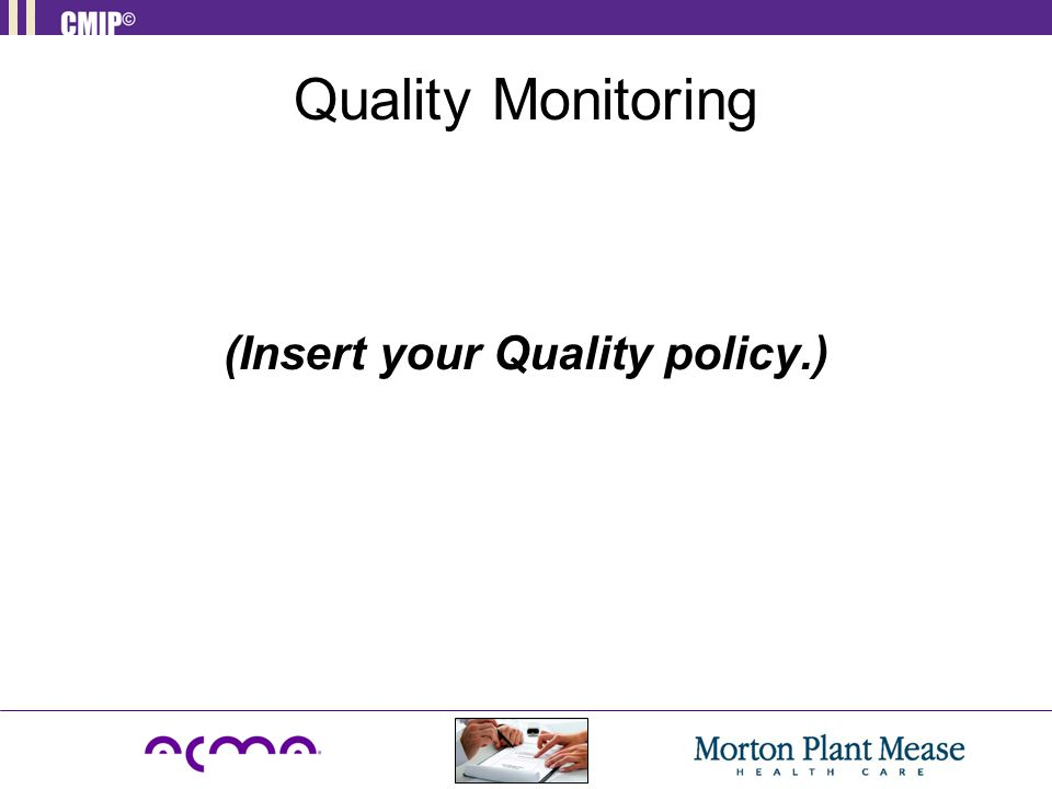 Quality Monitoring (Insert your Quality policy.)