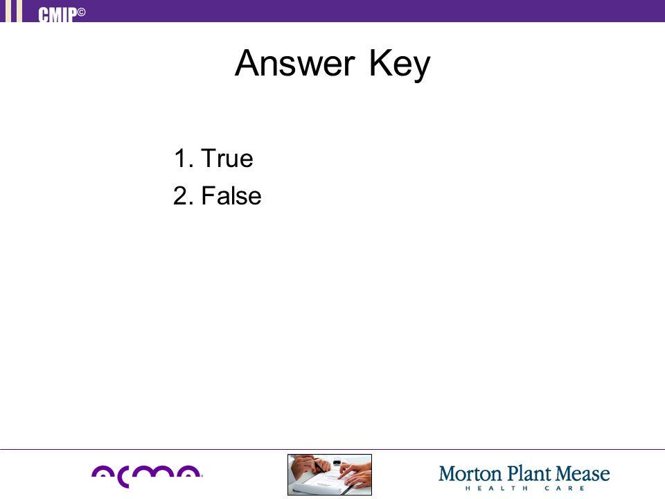 Answer Key 1.True 2.False