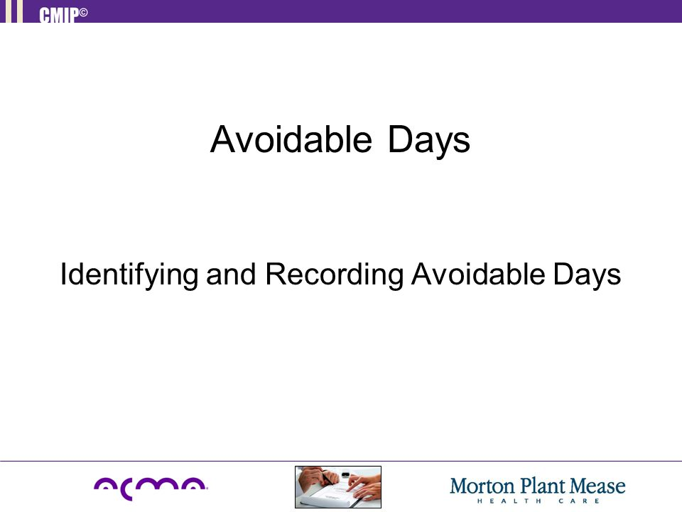 Avoidable Days Identifying and Recording Avoidable Days