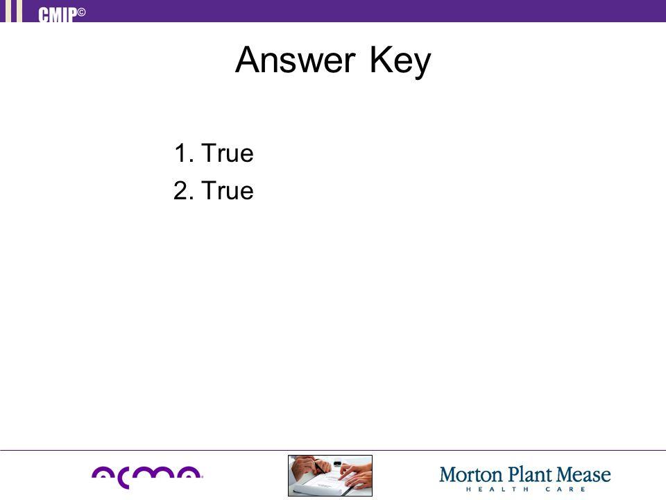Answer Key 1.True 2.True