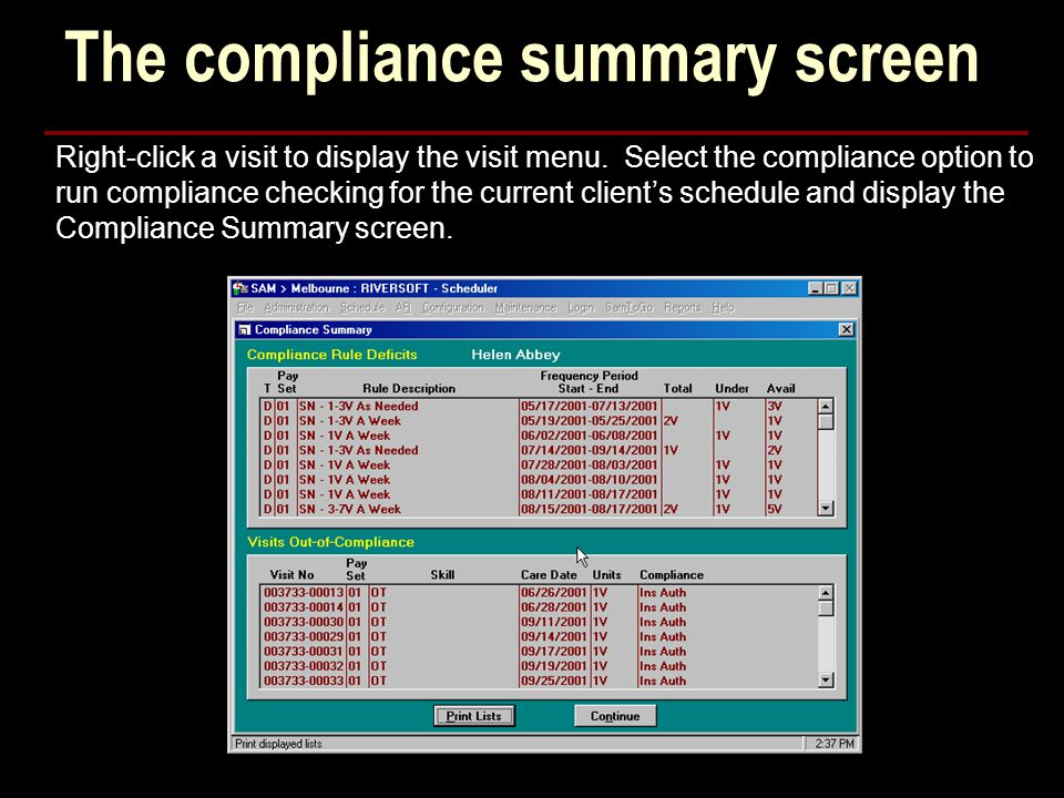 The compliance summary screen Right-click a visit to display the visit menu.