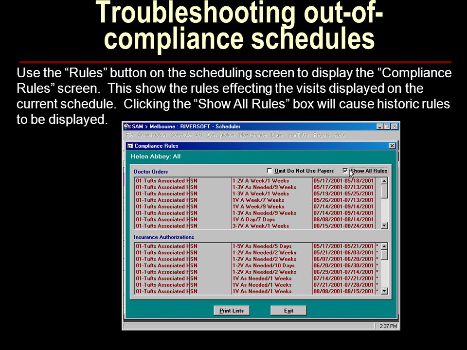 Troubleshooting out-of- compliance schedules Use the Rules button on the scheduling screen to display the Compliance Rules screen.