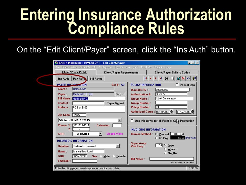 Entering Insurance Authorization Compliance Rules On the Edit Client/Payer screen, click the Ins Auth button.