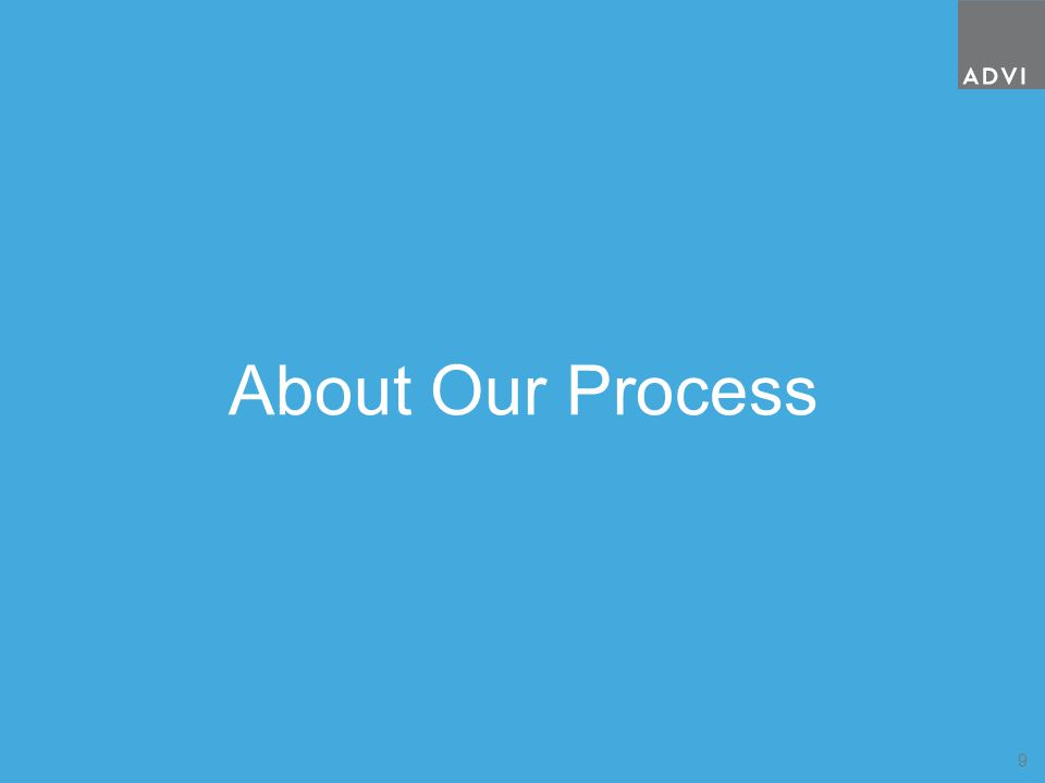 9 About Our Process