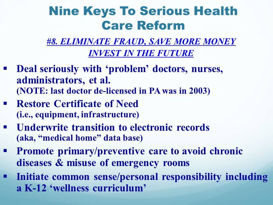 Nine Keys To Serious Health Care Reform #8.