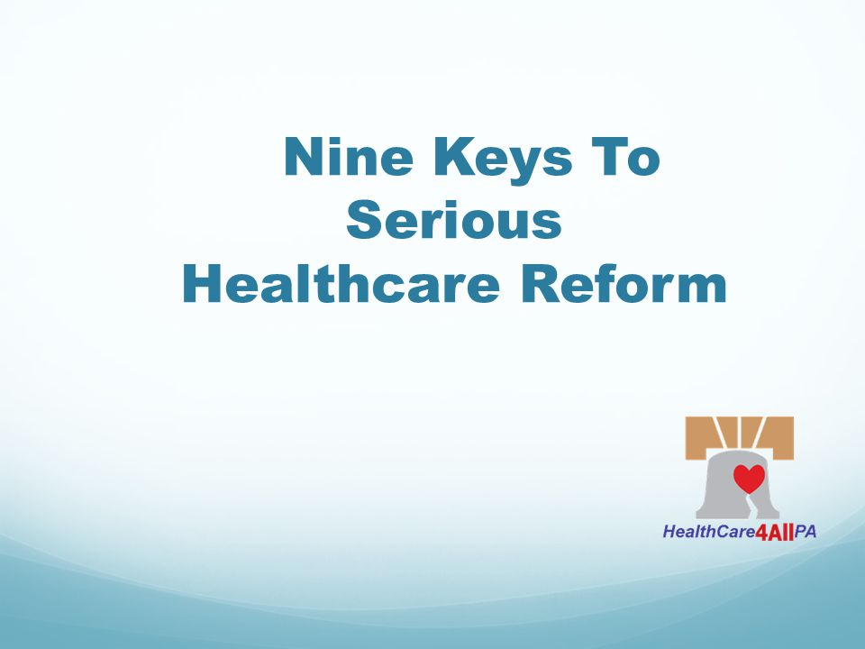 Nine Keys To Serious Healthcare Reform