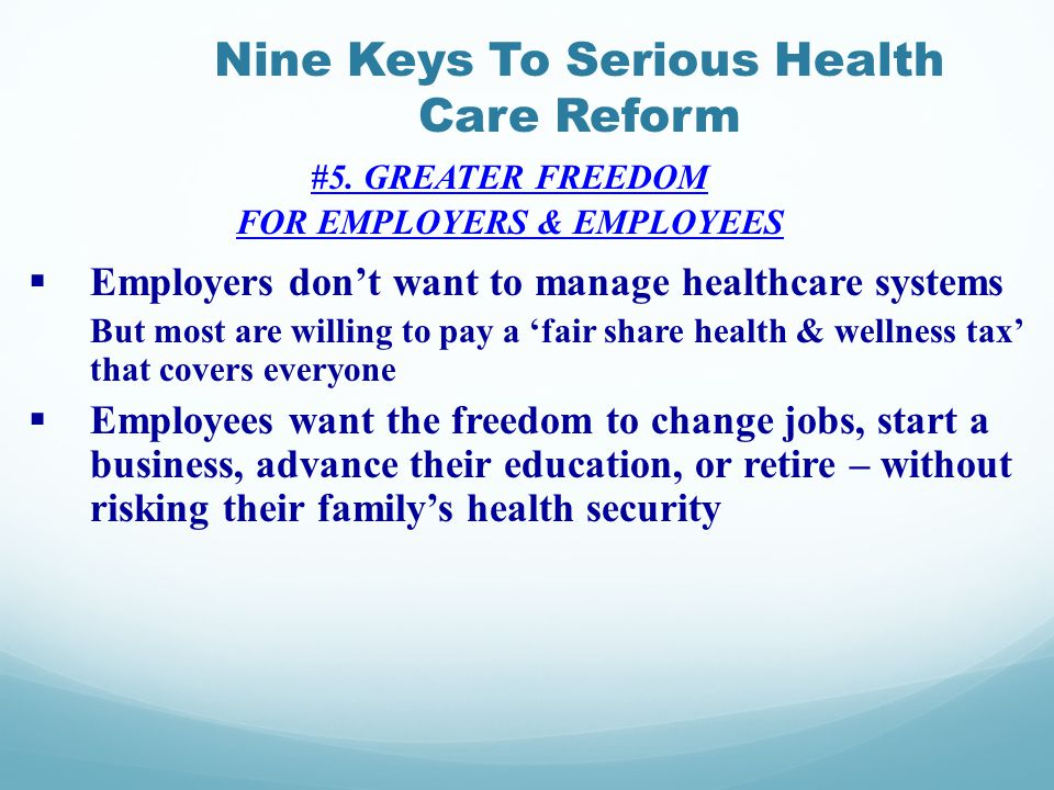 Nine Keys To Serious Health Care Reform #5.