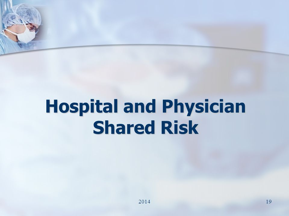 Hospital and Physician Shared Risk 192014
