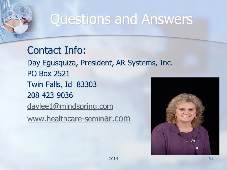 Questions and Answers Contact Info: Day Egusquiza, President, AR Systems, Inc.