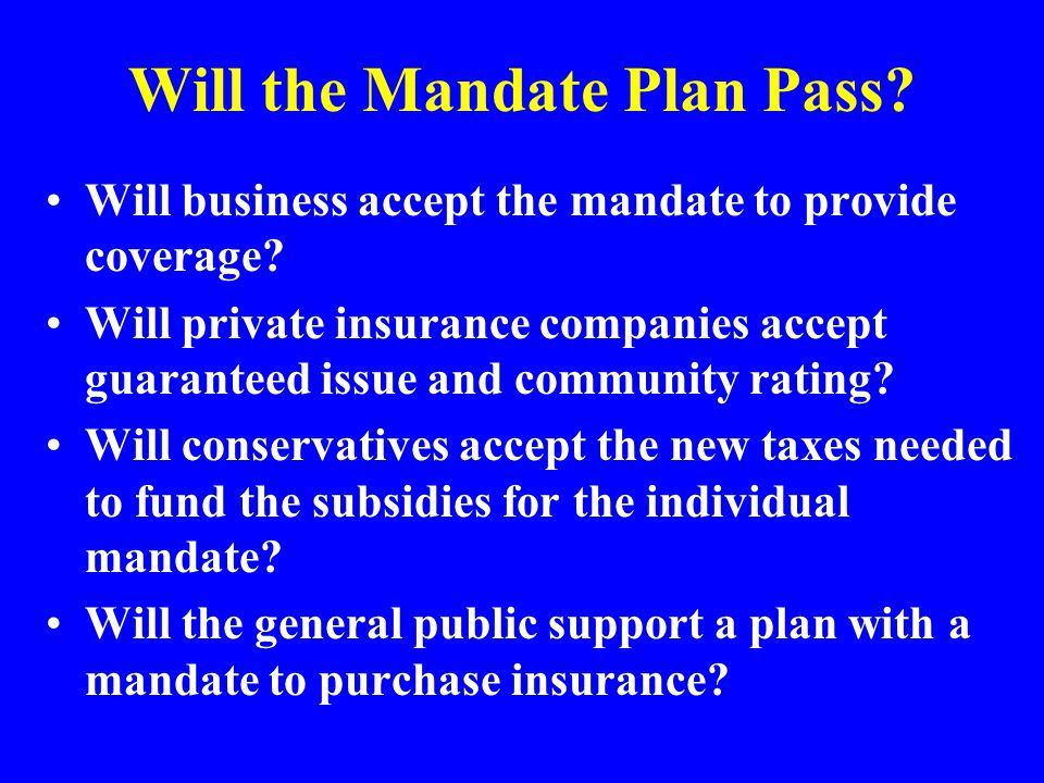 Will the Mandate Plan Pass. Will business accept the mandate to provide coverage.