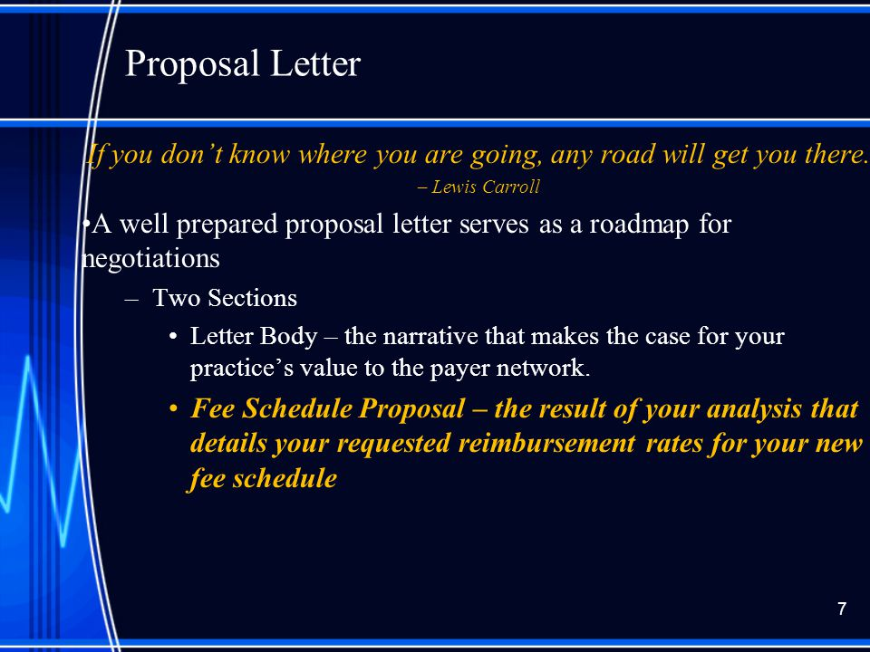 Proposal Letter If you don't know where you are going, any road will get you there.