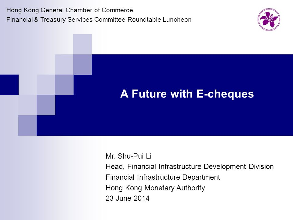 A Future with E-cheques Mr.