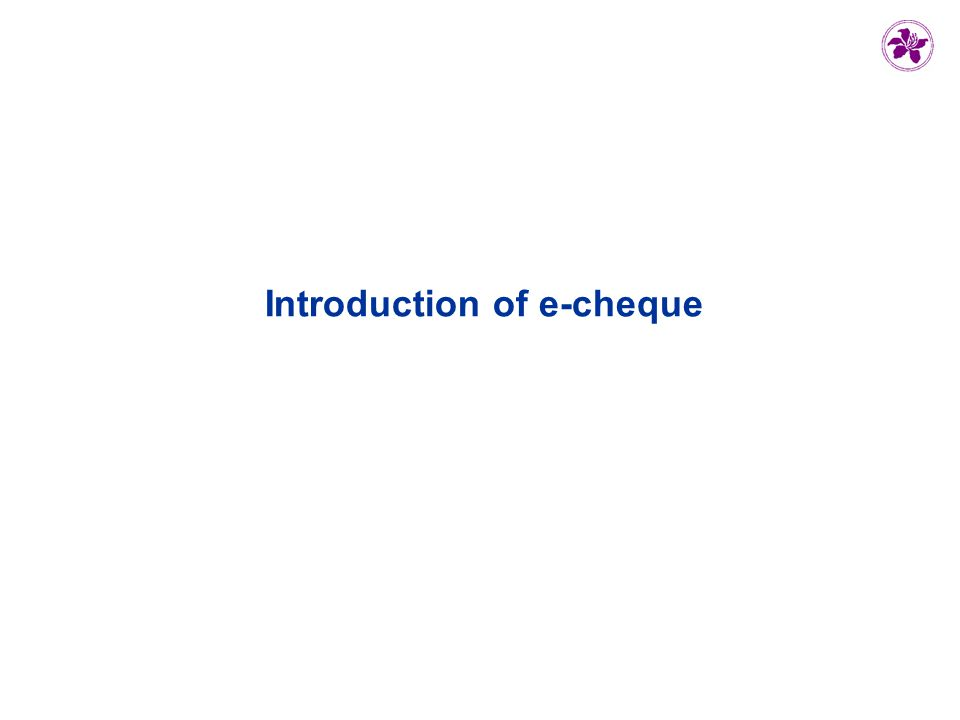 Introduction of e-cheque