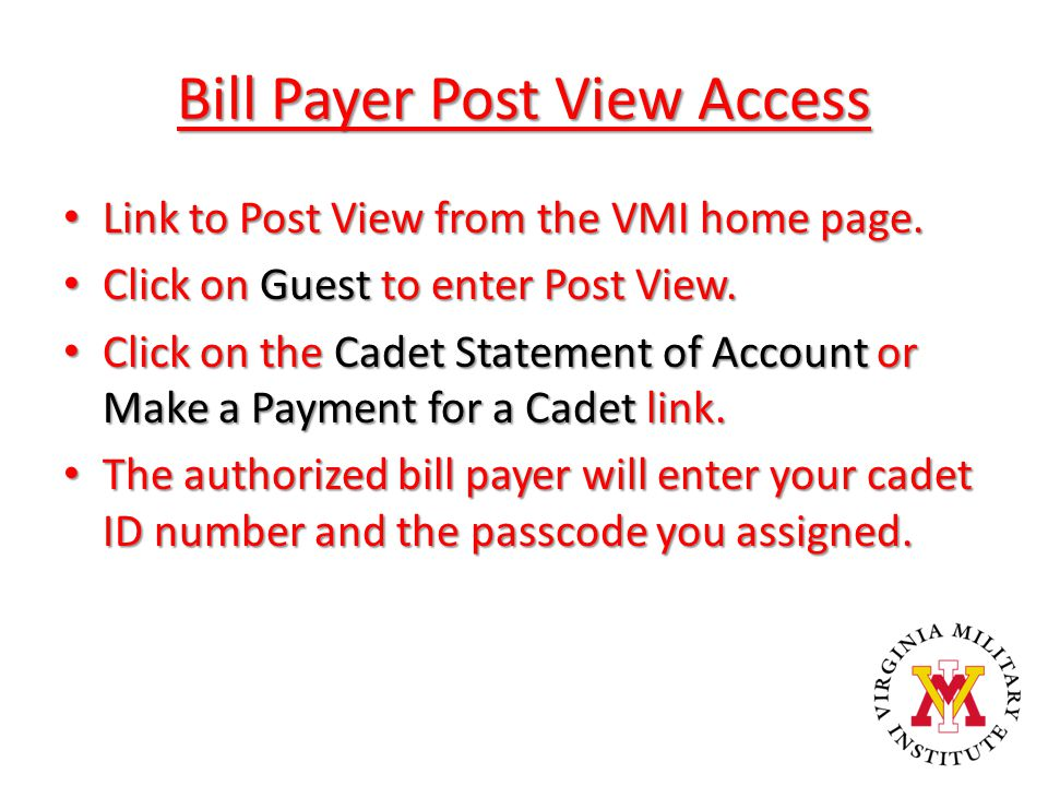 Bill Payer Post View Access Link to Post View from the VMI home page. Link to Post View from the VMI home page. Click on Guest to enter Post View. Cli