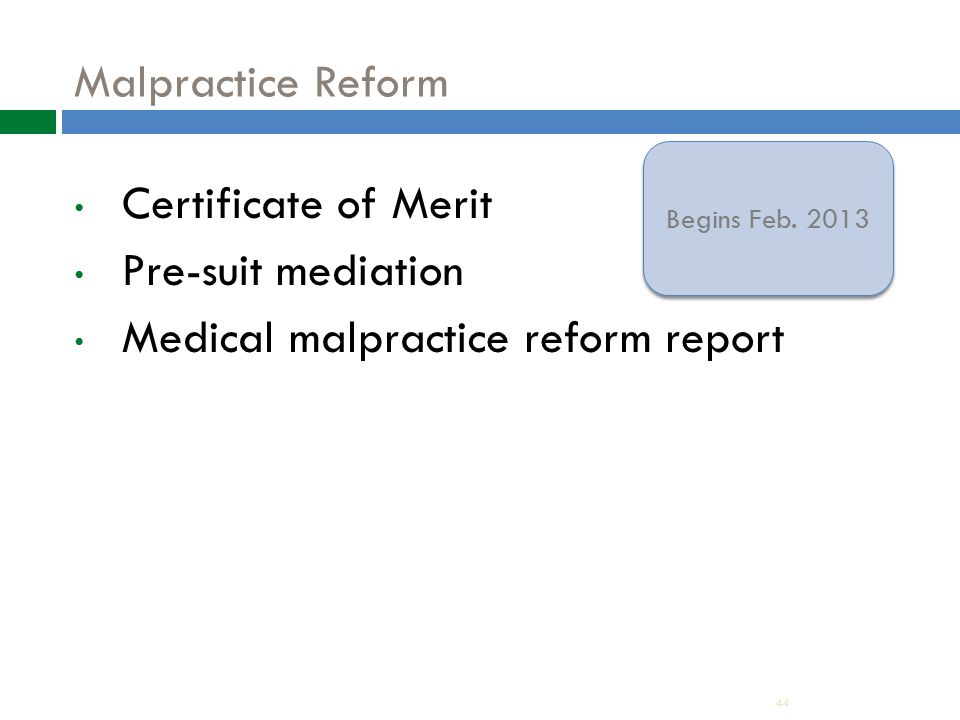 Malpractice Reform Certificate of Merit Pre-suit mediation Medical malpractice reform report 44 Begins Feb.