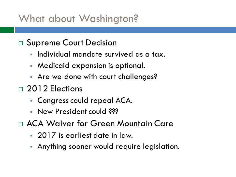 What about Washington.  Supreme Court Decision  Individual mandate survived as a tax.