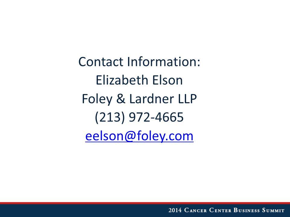 Contact Information: Elizabeth Elson Foley & Lardner LLP (213) 972-4665 eelson@foley.com