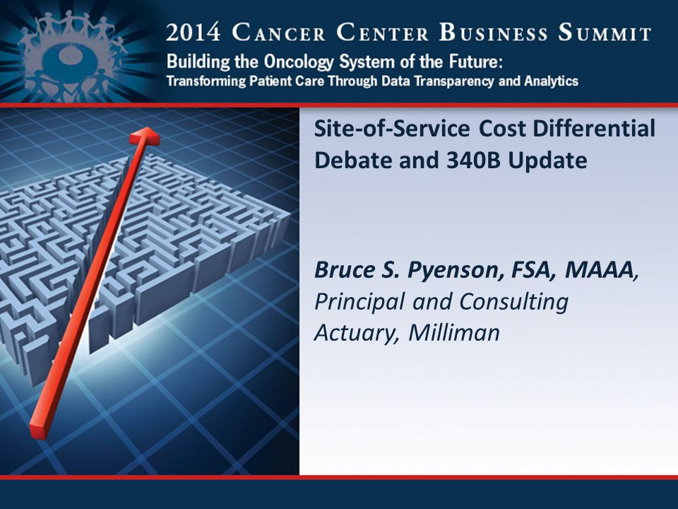 Site-of-Service Cost Differential Debate and 340B Update Bruce S.
