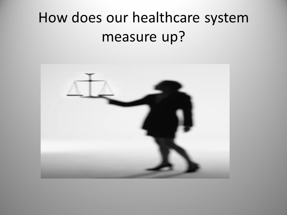 How does our healthcare system measure up