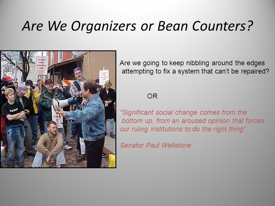 Are We Organizers or Bean Counters.