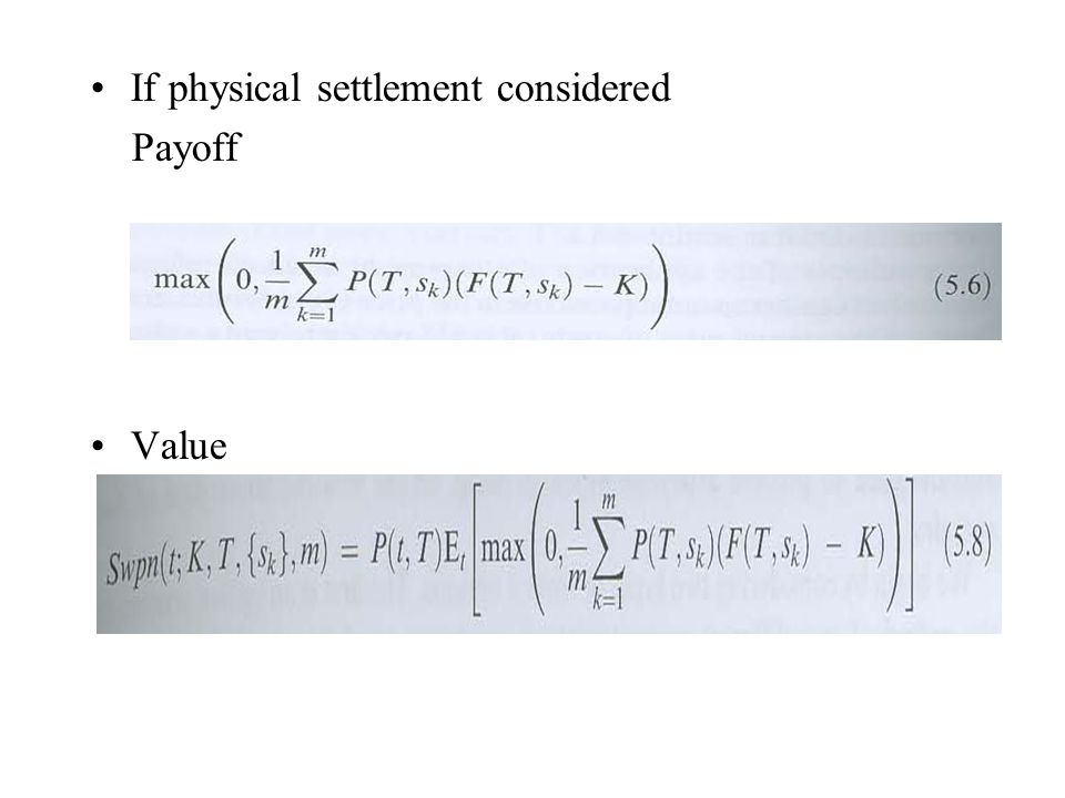 If physical settlement considered Payoff Value