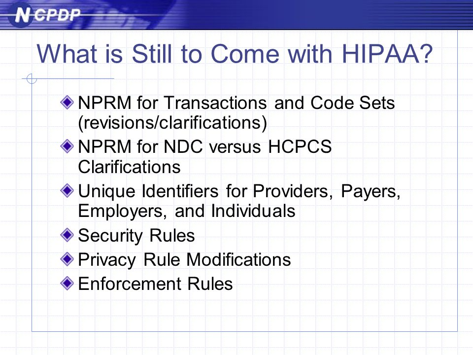 What is Still to Come with HIPAA.