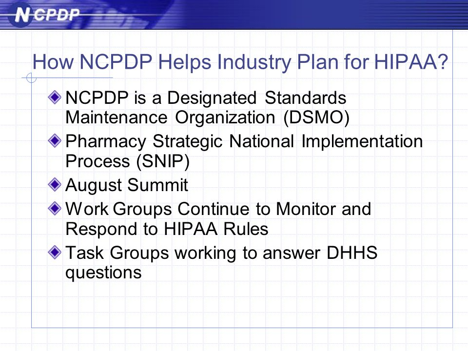 How NCPDP Helps Industry Plan for HIPAA.