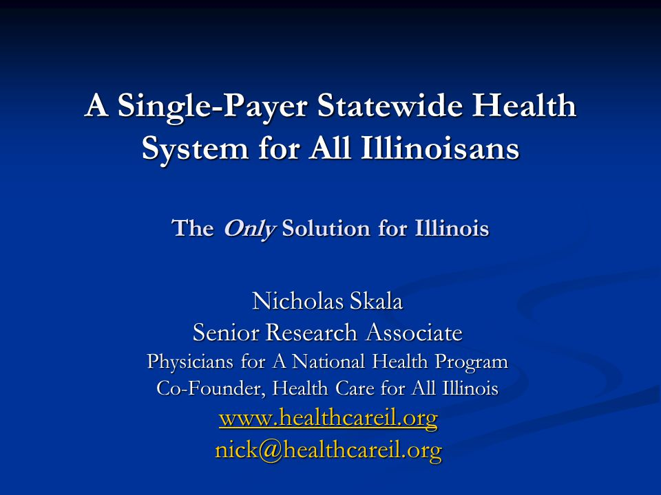 Single-Payer Benefits Comprehensive Coverage for all medically necessary services (doctor, hospital, long-term care, mental health, vision, dental, drug, etc.) in a single-tier system.