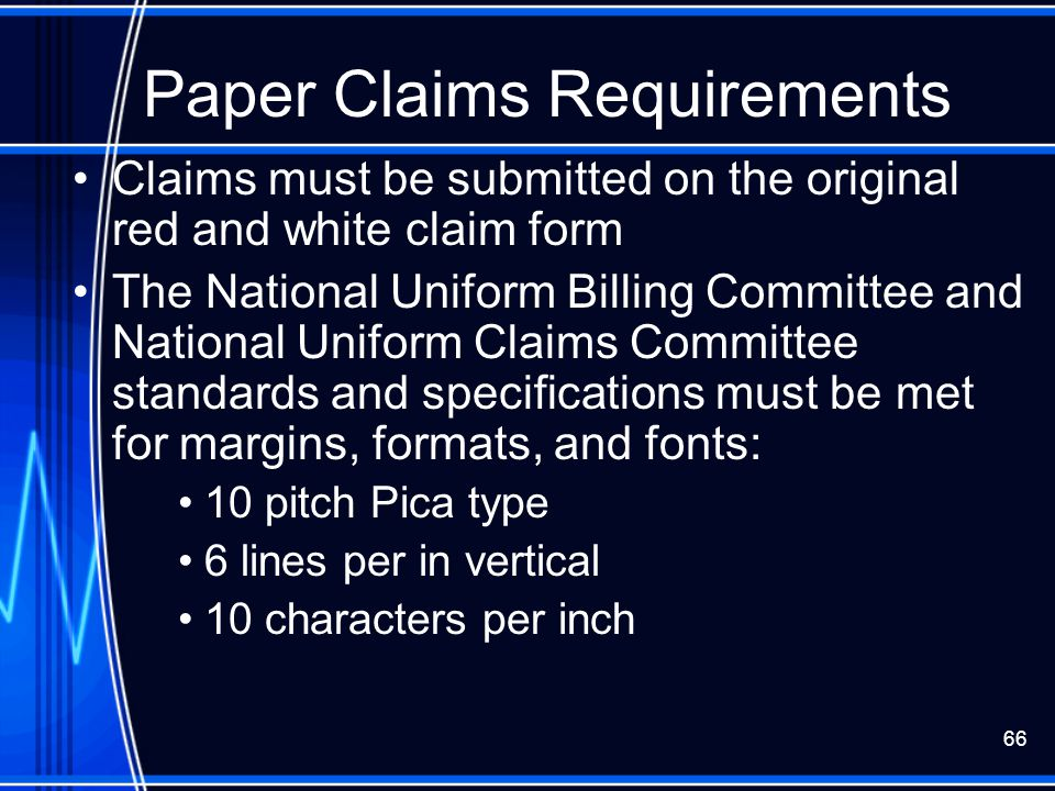66 Paper Claims Requirements Claims must be submitted on the original red and white claim form The National Uniform Billing Committee and National Uni