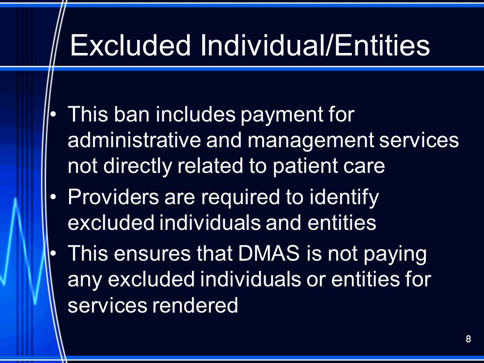 8 This ban includes payment for administrative and management services not directly related to patient care Providers are required to identify exclude