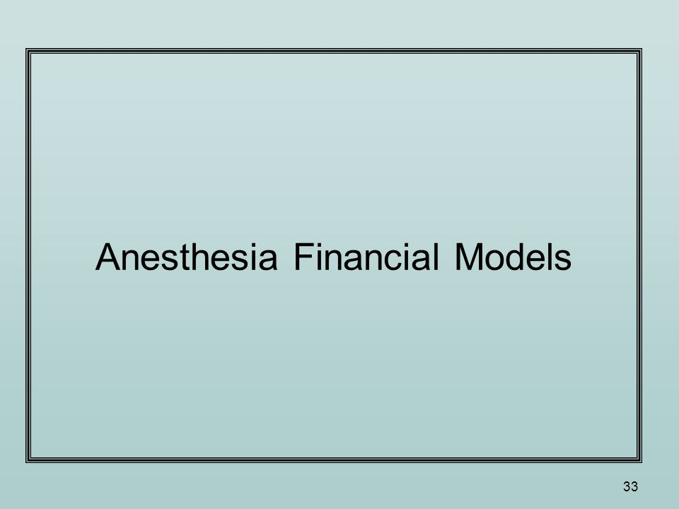 33 Anesthesia Financial Models