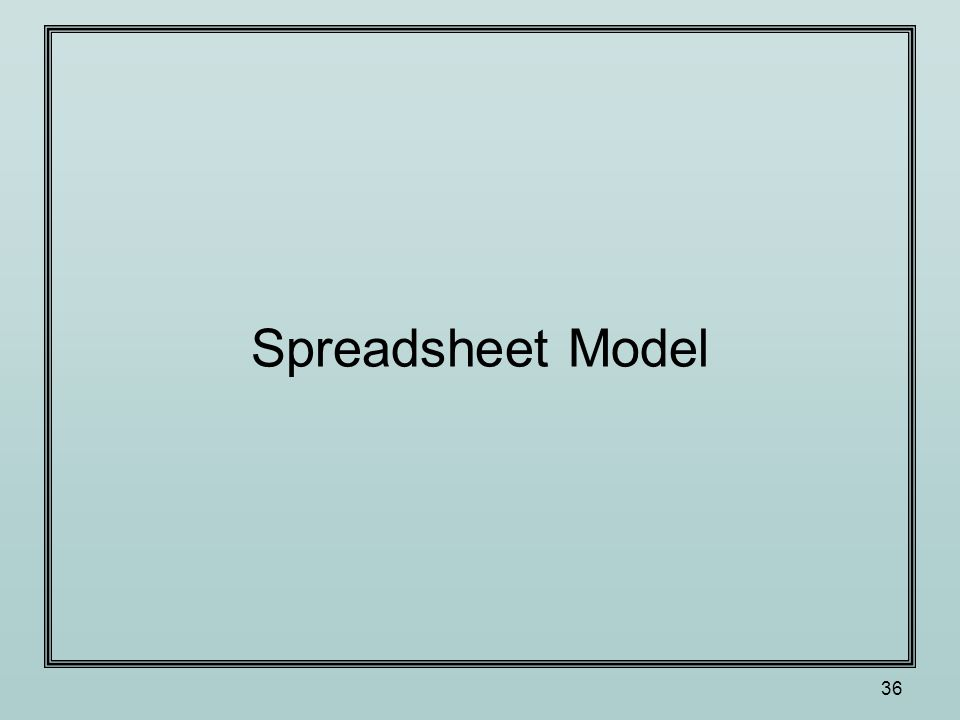 36 Spreadsheet Model