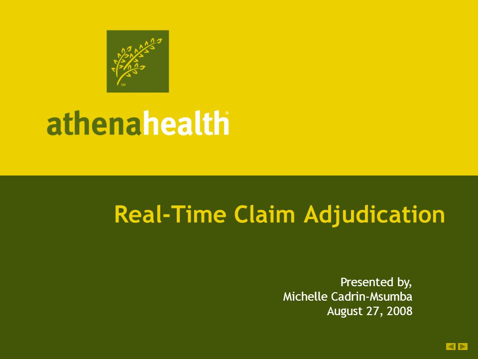 Real-Time Claim Adjudication Presented by, Michelle Cadrin-Msumba August 27, 2008