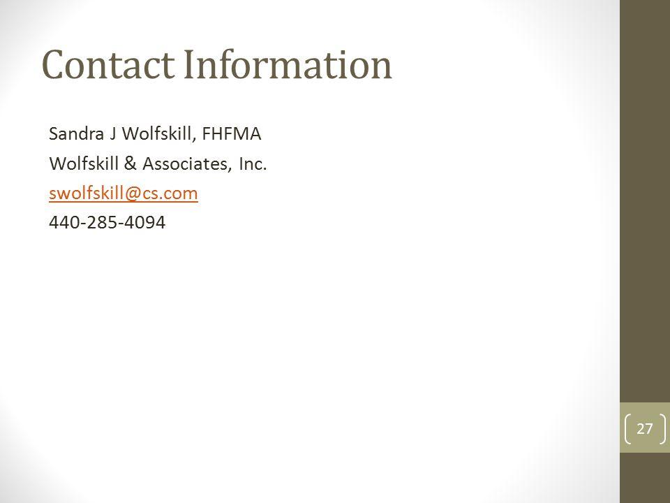 Sandra J Wolfskill, FHFMA Wolfskill & Associates, Inc. swolfskill@cs.com 440-285-4094 27 Contact Information