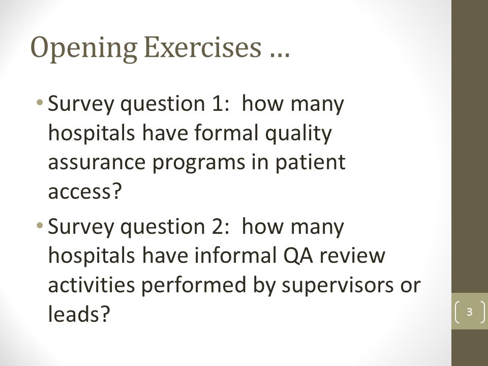 Survey question 1: how many hospitals have formal quality assurance programs in patient access.
