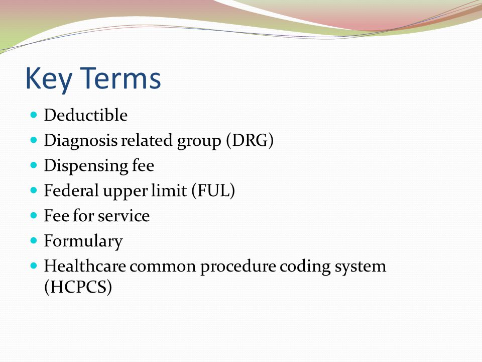 Key Terms Indemnity Institutional patient assistance programs (IPAPs) Maximum allowable cost (MAC) Network Patient assistance programs (PAPs) Pharmacy benefit manager (PBM) Premium Prior authorization