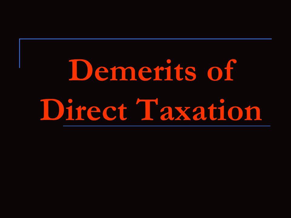 Demerits of Direct Taxation
