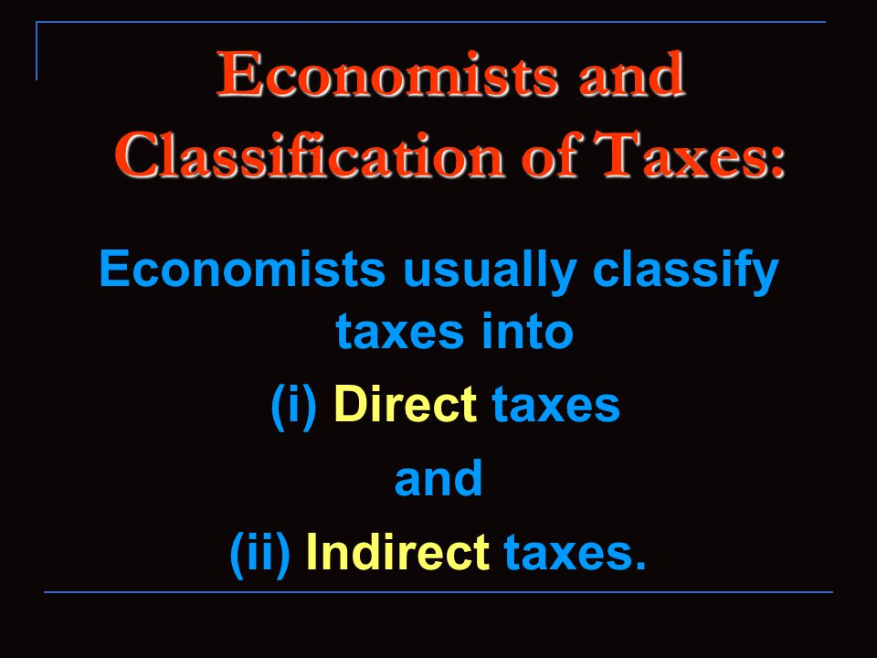 Concept of Direct Tax: Direct tax According to Dalton, a Direct tax is really a tax which is paid by a person on whom it is legally imposed and the burden of which cannot be shifted to any other person is called a direct tax.