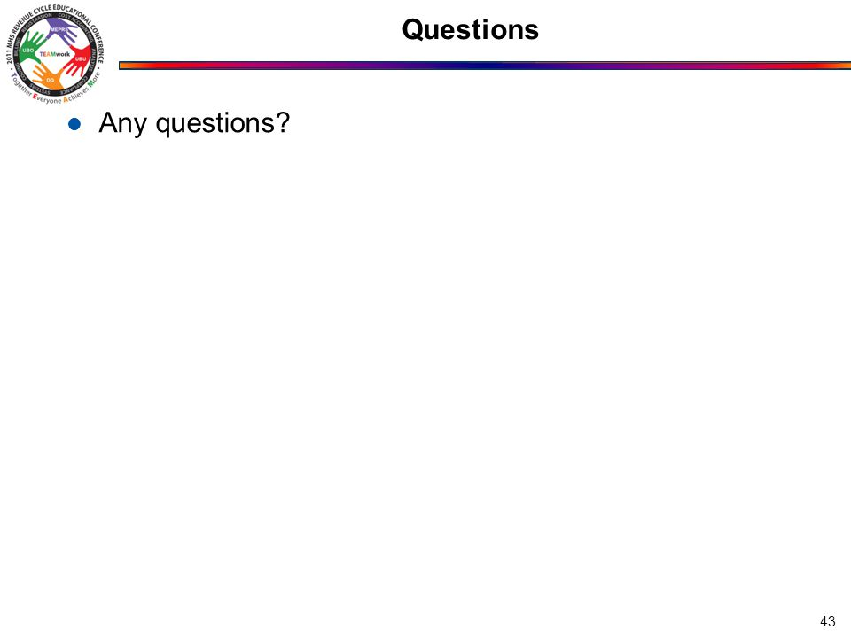 Questions Any questions 43