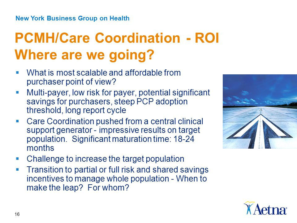 16 PCMH/Care Coordination - ROI Where are we going.
