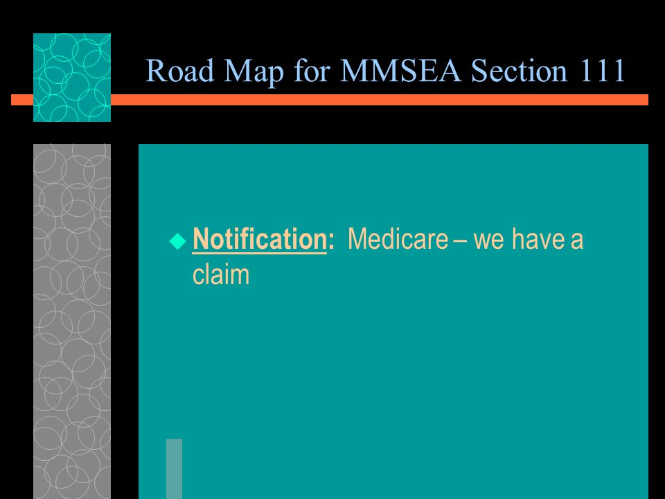 Road Map for MMSEA Section 111  Identification: Did the Plaintiff receive Medicare benefits