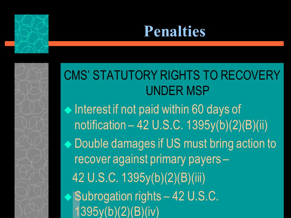 Penalties REIMBURSEMENT TO MEDICARE  Medicare must be reimbursed within 60 days of receipt of payment by Medicare beneficiary  If a liability insurance settlement is made and Medicare is not reimbursed, the third party payer must reimburse Medicare even if it has already paid the beneficiary.