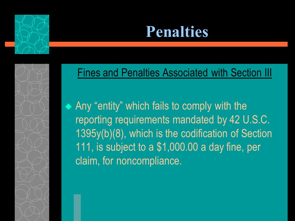Penalties CMS' STATUTORY RIGHTS TO RECOVERY UNDER MSP  Interest if not paid within 60 days of notification – 42 U.S.C.