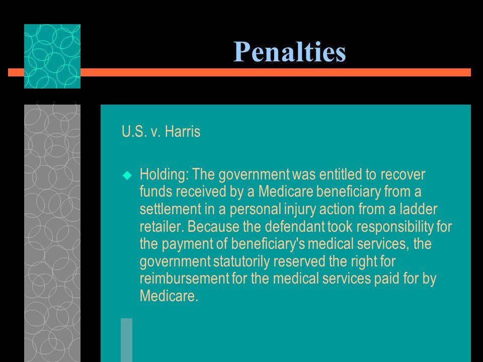 Penalties U.S. v. Harris  The U.S.